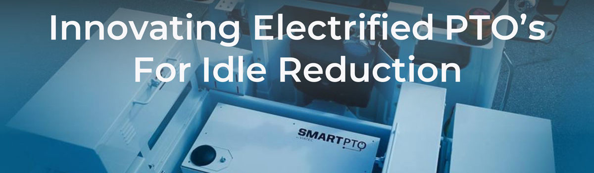 Innovating Electrified PTOs for Idle Reduction